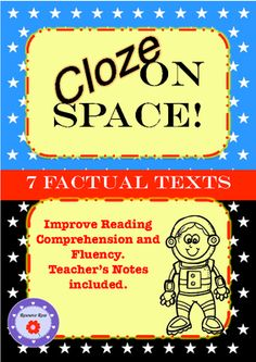 Cloze- Space Theme from ResourceRose on TeachersNotebook.com -  (10 pages)  - 7 Cloze sheets that focus on factual Text. A fun and interesting way to develop and improve reading comprehension, word skills and reading fluency.