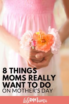 8 Things Moms Really Want To Do On Mother's Day #mothersday