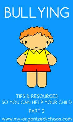 Tips and Resources for Bullying Problems part 2