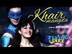 Khair Mangda Full Song Atif Aslam New Song 2016 - A Flying Jatt | Tiger shroff and Jacqueline - YouTube http://www.youtube.com/watch?v=5yQfMZd_pnM