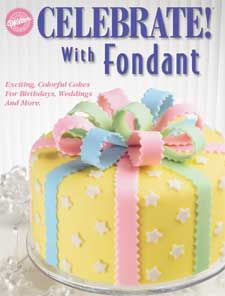 Celebrate with Fondant is dedicated to working with rolled fondant! Discover a new way to add excitement to cakes.