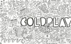 I have a love for coldplay.