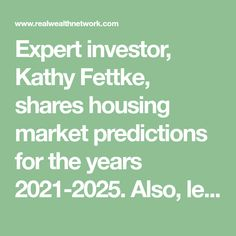 Expert investor, Kathy Fettke, shares housing market predictions for the years 2021-2025. Also, learn if the housing market will crash. Mortgage Payment, Mortgage Rates, Real Estate Investor, Real Estate Marketing, Gross Domestic Product, Policy Change, Monetary Policy, Borrow Money, Self Conscious