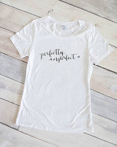 Perfectly Imperfect- White- Graphic Tee