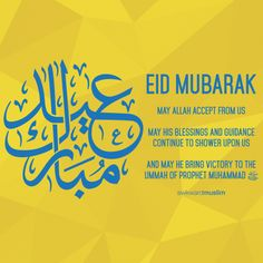 eid mubarak quotes may allah forgive our sins Eid Mubarak Quotes 2014 Greetings Wishes Blessings Eid Mubarak Quotes, Eid Mubarak Wishes, Eid Mubark, Eid Greetings, Islam Hadith, Prayer Times, Islamic World, Prophet Muhammad, Holy Quran