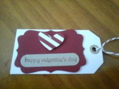 Happy Valentine's Day Tag ~ using Stampin' Up Products! Happy Valentines Day, Stampin Up, Card Making, Cards, Products, Happy Valentines Day Wishes, Maps, Playing Cards, Beauty Products