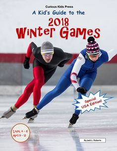 A Kid's Guide to the Winter Olympics -- Book: 8 1/2 x 11; Full-color; Ages 9-12