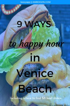 Best Happy Hour California | 9 Ways To Happy Hour In Venice Beach including where to find $8 beef sliders