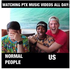 pretty much sums up my obsession with ptx....<<<truth right there...LOL