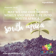 MAY WE USE OUR WORDS WISELY AND SPEAK LIFE INTO SOUTH AFRICA.   Proverbs 18:21  Death and life are in the power of the tongue and those who love it will eat its fruit.   #speaklifesa #life #freeapp   http://ift.tt/1NrVDJQ  APP DOWNLOAD: ANDROID:http://bit.ly/22nrtuw IOS:http://apple.co/1sNSMCd