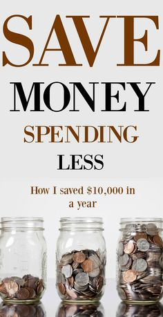 Save Money Spending Less. How I saved $10,000.
