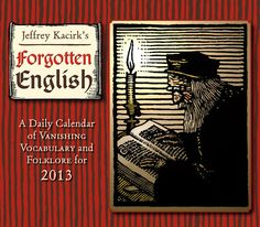 Buy Forgotten English 2013 Boxed Calendar online at Megacalendars The Forgotten English calendar showcases the most intriguing examples of these discarded expressions from Britain America Australia and throughout the English speaking world