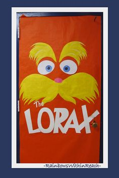 Classroom Door Decoration for Dr. Seuss book The Lorax (from a series of blog articles featuring classroom doors and bulletin boards)