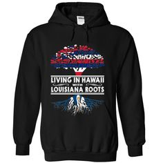 Best gift - Living in Hawaii with Louisiana Roots sezditkkrb T-shirt/mug BLACK/NAVY/PINK/WHITE M/L/XL/XXL/3XL/4XL/5XL