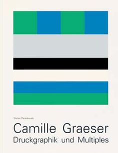 CAMILLE GRAESER - DRUCKGRAPHIK UND MULTIPLES