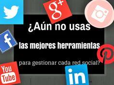 las mejores herramientas para gestionar cada red social