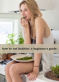 Want to eat healthy? Try these tips for getting started.