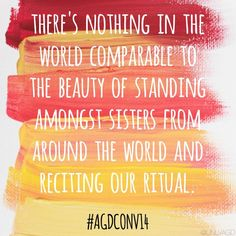 """unlvagd:  """"There's nothing in the world comparable to the beauty of standing amongst sisters from around the world and reciting our ritual."""""""