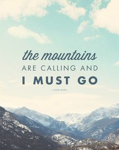 The mountains are calling and I must go #travel