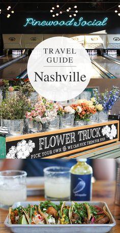 Nashville Travel Guide   12 South   Bar Taco   Flower Truck   Pinewood Social