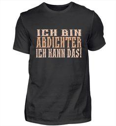 Ich bin Kosmetiker – Keep up with the times. Pilot T Shirt, T Shirts, Mens Tops, Mary, Chef, Professor, Fashion, Author, Pe Teachers