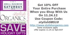 Shop Our Small Business Saturday Offer!   10% off your Entire Purchase . Offer ends 11.24.12.   9pm EST  http://www.stylishorganics.com