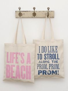 Quotes on tote bags seem popular when you see them being used