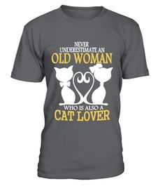 Cat Lover Old Woman  Funny Cat T-shirt, Best Cat T-shirt