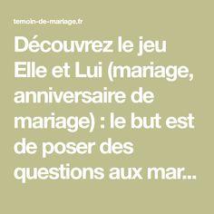Découvrez le jeu Elle et Lui (mariage, anniversaire de mariage) : le but est de poser des questions aux mariés sur leur vie...