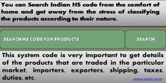 You can #search_Indian_HS_code from the comfort of home and get away from the stress of classifying the products according to their nature. Taking help from experts is the key to the success in the #trade industry.