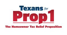 Texans For Prop 1 | The Homeowner Tax Relief Proposition