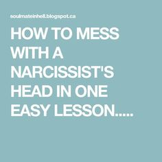 Hey, the narcissist is all about playing games with your head. So, how do you screw that up? Narcissistic People, Narcissistic Behavior, Narcissistic Abuse Recovery, Narcissistic Personality Disorder, Narcissistic Sociopath, Narcissistic Sister, Narcissistic Men Relationships, Sociopath Traits, Abusive Relationship