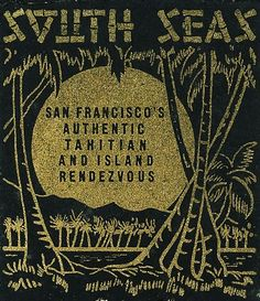 South Seas Tiki Bar matchbook   San Francisco's Authentic Tahitian and Island Rendezvous