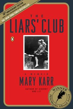 The Book Bucket List To Tackle Before You Turn 30 #refinery29  http://www.refinery29.com/best-books-millenials-reading-list#slide-18  The Liars' Club, Mary Karr What: The incomparable Mary Karr's first memoir, telling of her upbringing in a Texas oil town with a family so strange, so tough, so funny that you almost can't believe it's not fictional. Why: Because Mary Karr's been to hell and back, and she's brought you something way better than a T-shirt.