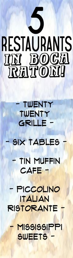 Restaurants in Boca Raton. 1. Twenty Twenty Grille, 2. Six Tables, 3. Tin Muffin Cafe, 4. Piccolino Italian Ristorante, 5. Mississippi Sweets #boca #bocaraton #bocaratonfla #southfla #florida http://www.waterfront-properties.com/blog/great-restaurants-in-boca-raton.html