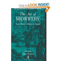 The Art of Midwifery: Early Modern Midwives in Europe