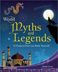 World Myths and Legends: 25 Projects You Can Build Yourself (Build It Yourself): Kathy Ceceri, Shawn Braley: 9781934670439: AmazonSmile: Books