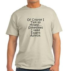 Talk to Myself T-Shirt for