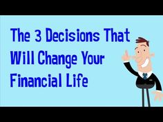 The 3 Decisions That Will Change Your Financial Life - YouTube