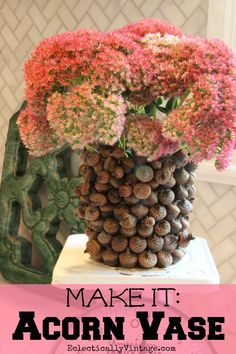 Make an #Acorn Vase following this tutorial - perfect for fall!  eclecticallyvintage.com