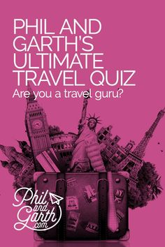 Phil and Garth's Ultimate Travel Quiz