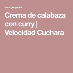 Crema de calabaza con curry   Velocidad Cuchara