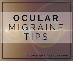 Here are some tips to help deal with ocular migraines. With my first migraine the eye pain was excruciating and then came vomiting. I didn't even notice any other symptoms. It all took me quite by surprise! Click here for treatment ideas.