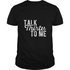 Talk Thirty To Me Funny Dirty Thirty Hap