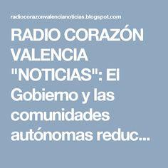 """RADIO CORAZÓN VALENCIA  """"NOTICIAS"""": El Gobierno y las comunidades autónomas reducen el..."""