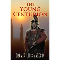 #BookReview of #TheYoungCenturion from #ReadersFavorite - https://readersfavorite.com/book-review/the-young-centurion  Reviewed by Sefina Hawke for Readers' Favorite  The Young Centurion by Cramer Louis Jackson is a literary fiction novel that takes place in ancient Rome. This is a book that would appeal most to a mixed audience of adults and young adults who enjoy historical fiction. Rome's population is quickly growing and, with an increase in population, comes a need for more buildings as