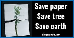 List of Great Save Earth Slogans & Taglines. Amazing save earth slogans and taglines, Creative and Catchy save earth slogans.
