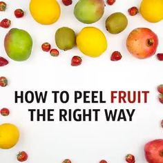How to peel fruit the right way.. - 9GAG