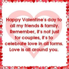 valentines day sayings Valentines Day Quotes for Friends Valentines Day Sayings, Valentines Day Greetings For Friends, Happy Valentines Day Friendship, Valentines Quotes For Family, Valentines Day Messages, Happy Valentines Day Images, Family Quotes, Valentine's Day Quotes, Weekend Quotes