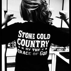 Stone cold country by the grace of God - Brantley Gilbert #needthisshirt